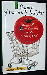 A Garden of Unearthly Delights: Bioengineering and the Future of Food