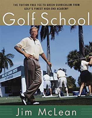 The Golf School: The tuition free Tee-To-Green curriculum from golf's finest High End Academy