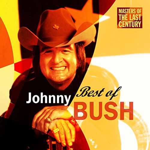 Masters Of The Last Century: Best of Johnny Bush (The Best Of Bush)