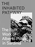 The Inhabited Pathway: The Built Work of Alberto Ponis in Sardinia, , 390602749X