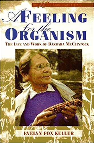 Book A Feeling for the Organism: The Life and Work of Barbara McClintock by Evelyn Fox Keller (1984-02-15)
