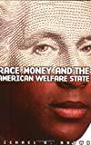 Race, Money, and the American Welfare State, Michael K. Brown, 080148510X