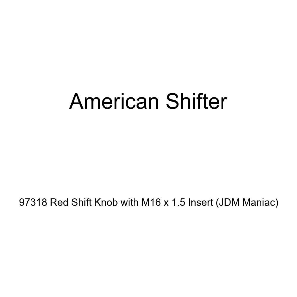 American Shifter 97318 Red Shift Knob with M16 x 1.5 Insert JDM Maniac