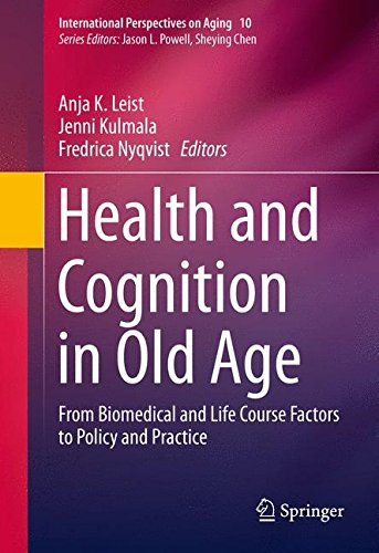 Health and Cognition in Old Age: From Biomedical and Life Course Factors to Policy and Practice (International Perspecti