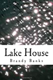 Lake House, Brandy Banks, 149917425X