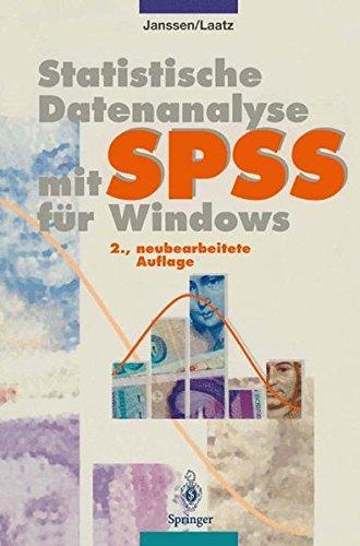 Statistische Datenanalyse Mit SPSS Für Windows  Eine Anwendungsorientierte Einführung In Das Basissystem Und Das Modul Exakte Tests