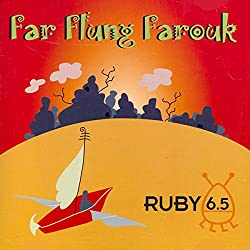 Ruby 6.5 - Far Flung Farouk