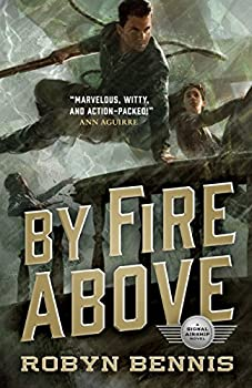 By Fire Above by Robyn Bennis fantasy book reviews