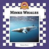 Minke Whales (Checkerboard Animal Library)