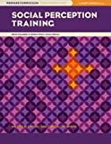 Social Perception Training (Prepare Curriculum Implementation Guide, Mark Amendola and Robert Oliver, Series Editors)