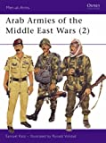 Arab Armies of the Middle East Wars (2): Bk. 2 (Men-at-Arms)