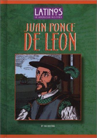 Juan Ponce De Leon (Latinos In American History)
