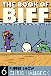 The Book of Biff #6 Puppet Show