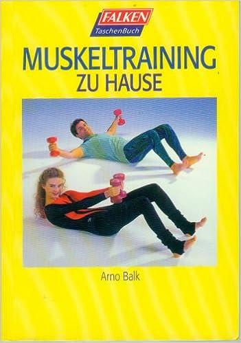 Muskeltraining Zu Hause Amazon De Arno Balk Bucher
