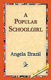 A Popular Schoolgirl, Angela Brazil, 1421823160