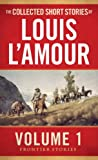 The Collected Short Stories of Louis L'Amour, Volume 1: Frontier Stories