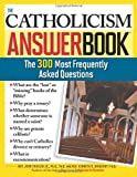 The Catholicism Answer Book, Kenneth Brighenti and John Trigilio, 1402208065