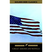 Great American Novels: 19th Century Selection (Golden Deer Classics): The Scarlet Letter, Moby-Dick, Uncle Tom's Cabin...