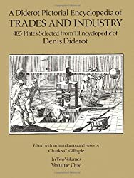 A Diderot Pictorial Encyclopedia of Trades and Industry, Vol. 1 (Dover Pictorial Archives)