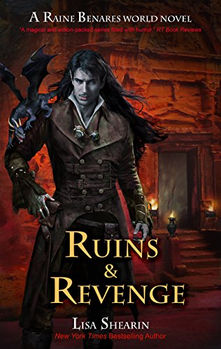 Ruins and Revenge: A Raine Benares World Novel by [Shearin, Lisa]
