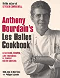 "Anthony Bourdain's ""Les Halles"" Cookbook: Classic Bistro Cooking"