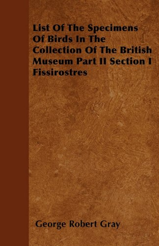 Download List Of The Specimens Of Birds In The Collection Of The British Museum Part II Section I Fissirostres ebook