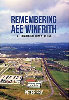 Remembering AEE Winfrith: A Technological Moment in Time