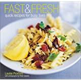 Fast & Fresh: Quick Recipes for Busy Lives