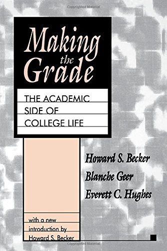 Making the Grade: The Academic Side of College Life (Foundations of Higher Education)