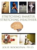 Stretching Smarter Stretching Healthier