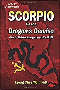 Scorpio On the Dragon's Demise: Volume 5 (Fighting the Communists on the Malay Peninsula - The Long Emergency)