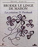img - for Broder le linge de maison: Les cre ations D. Porthault (Arts d'inte rieurs) (French Edition) book / textbook / text book