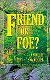 Friend of Foe?, Eva Vogiel, 188058266X
