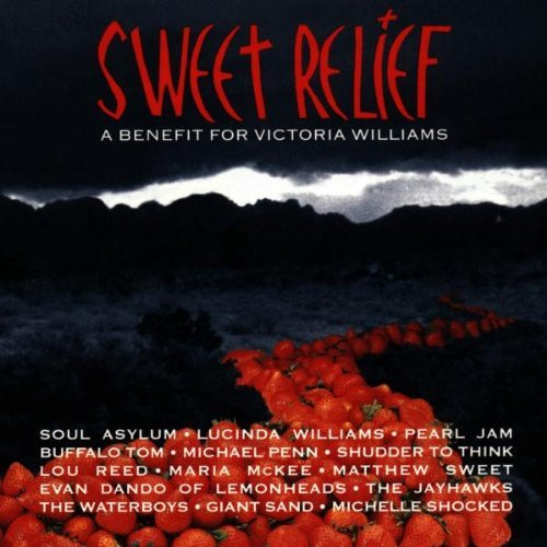 Sweet Relief: A Benefit For Victoria Williams by Various (1993-06-01)