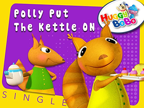 Polly Put The Kettle On Nursery Rhymes By HuggyBoBo