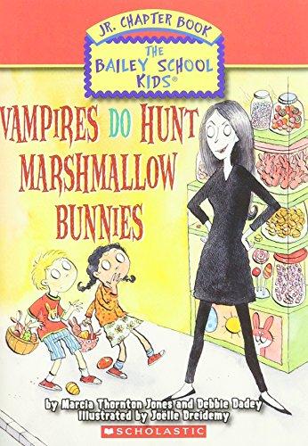 Vampires Do Hunt Marshmallow Bunnies (Bailey School Kids Jr. Chapter Book, (Vampire Bunny)