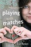 Playing with Matches, Suri Rosen, 1770411828