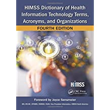 HIMSS Dictionary of Health Information Technology Terms, Acronyms, and Organizations (HIMSS Book Series)