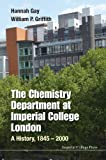img - for The Chemistry Department at Imperial College London: A History, 1845-2000 book / textbook / text book