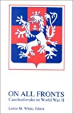 On All Fronts : Czechoslovaks in World War II, , 0880334568