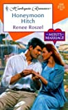 img - for Honeymoon Hitch (The Merits Of Marriage) by Renee Roszel (2000-04-01) book / textbook / text book