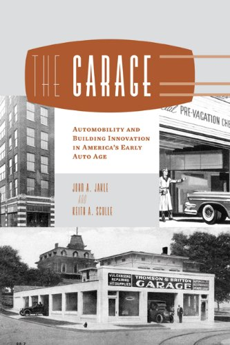 The Garage: Automobility and Building Innovation in America's Early Auto Age