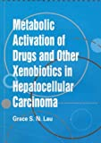 img - for  Metabolic Activation of Drugs and Other Xenobiotics in Hepatocellular Carcinoma (Young Scholars Dissertation Awards) book / textbook / text book
