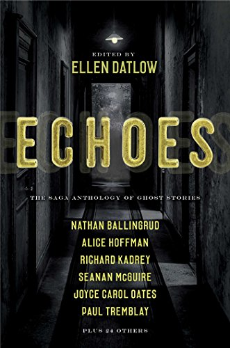 Amazon com: Echoes: The Saga Anthology of Ghost Stories eBook: Ellen