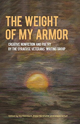 The Weight of My Armor: Creative Nonfiction and Poetry by the Syracuse Veterans' Writing Group (Working and Writing for Change)