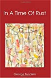 In a Time of Rust, George Tun Sein, 1419684817
