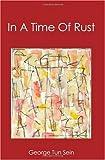 In a Time of Rust, George Tun Sein, 1419684817