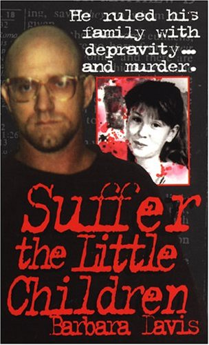 Suffer the Little Children (True Crime)