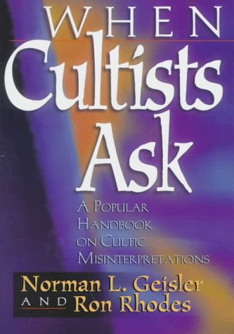 When Cultists Ask: A Popular Handbook on Cultic ...