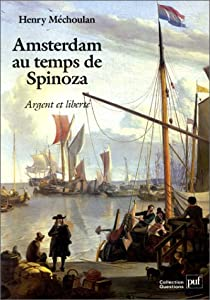 Amsterdam au temps de Spinoza par Méchoulan